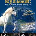 EQUI-MAGIC - Die Pferdesensation in der SAP ARENA!